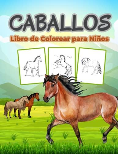 Caballos Libro de Colorear para Niños: Gran Libro de Caballos para Niñas y Niños. Regalos de caballos perfectos para niños pequeños y niños que les ... la vida de los caballos y jugar con ellos