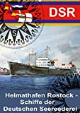 Heimathafen Rostock - Schiffe der Deutschen Seereederei (Wandkalender 2018 DIN A2 hoch): Schiffe der DSR auf Gemälden des Marinemalers Olaf Rahardt ......