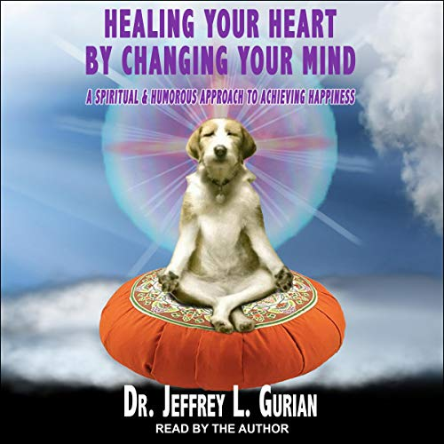 Healing Your Heart, By Changing Your Mind  By  cover art