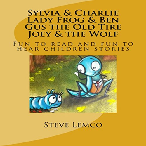Sylvia & Charlie, Lady Frog & Ben, Gus the Old Tire, Joey & the Wolf audiobook cover art
