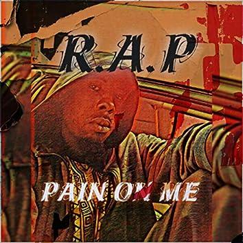 Pain On Me