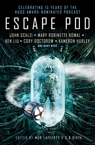 Compare Textbook Prices for Escape Pod: The Science Fiction Anthology  ISBN 9781789095012 by Divya, S.B.,Lafferty, Mur,Jemisin, N.K.,Doctorow, Cory,Liu, Ken