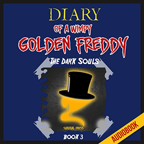 Diary of a Wimpy Golden Freddy (Book 3): The Dark Souls Titelbild