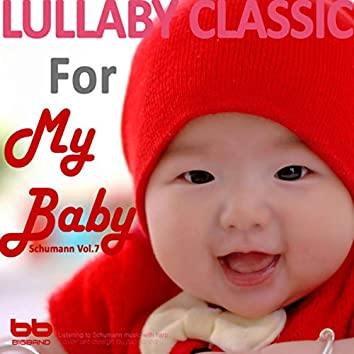 Lullaby Classic for My Baby Schumann Vol, 7 (Harp,Pregnant Woman,Baby Sleep Music,Pregnancy Music)