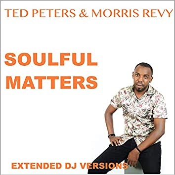 Soulful Matters (Extended DJ Versions)