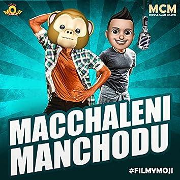 Macchaleni Manchodu (feat. Middle Class Madhu & Mahesh)