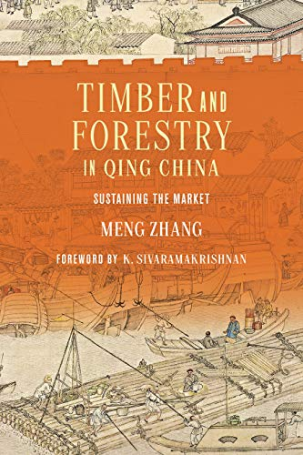 Timber and Forestry in Qing China: Sustaining the Market (Culture, Place, and Nature) (English Edition)