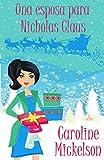 Una esposa para Nicholas Claus (Serie Central de Navidad nº 2)