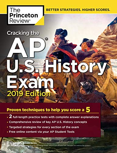 Cracking the AP U.S. History Exam, 2019 Edition: Practice Tests + Proven Techniques to Help You Score a 5 (College Test
