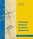 Praktisches Handbuch der Klavierkonstruktion (Fachbuchreihe Das Musikinstrument) - Klaus Fenner