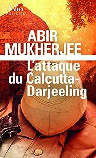 L'attaque du Calcutta-Darjeeling par Abir Mukherjee