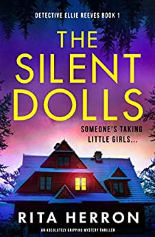 The Silent Dolls: An absolutely gripping mystery thriller (Detective Ellie Reeves Book 1) by [Rita Herron]