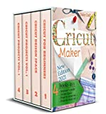 Cricut Maker: 4 Books in 1: Beginner's guide + Design Space + Project Ideas vol 1 & 2 . The Cricut Bible That You Don't Find in The Box!