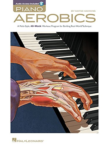 Compare Textbook Prices for Piano Aerobics: A Multi-Style, 40-Week Workout Program for Building Real-World Technique Pap/Com Edition ISBN 9781423473541 by Hawkins, Wayne
