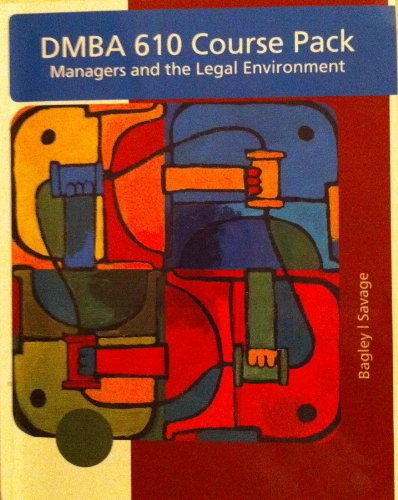 DMBA 610 Course Pack: Managers and the Legal Environment: Strategies for the 21st Century