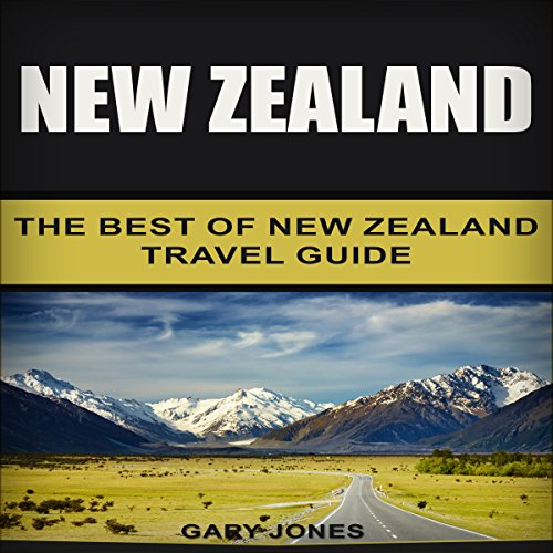 New Zealand: The Best of New Zealand Travel Guide audiobook cover art