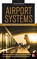 Airport Systems, Second Edition: Planning, Design and Management by Richard L. de Neufville Amedeo R. Odoni Peter Belobaba Tom G. Reynolds(2013-05-14)