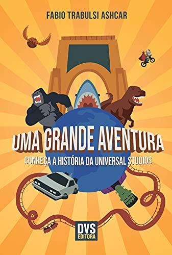 Uma Grande Aventura: Conheça a história da Universal Studios