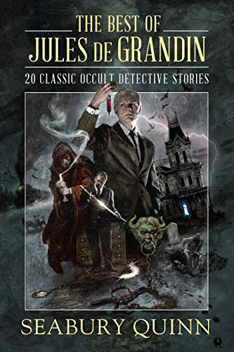 Compare Textbook Prices for The Best of Jules de Grandin: 20 Classic Occult Detective Stories  ISBN 9781949102260 by Quinn, Seabury