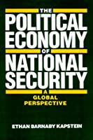 The Political Economy of National Security: A Global Perspective