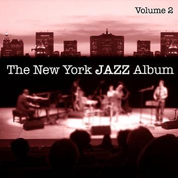 The New York Jazz Album Vol. 2 - Swing, Latin Jazz, World Beat and Children