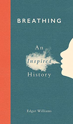 Breathing: An Inspired History