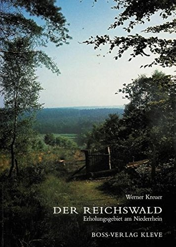 Der Reichswald: Erholungsgebiet am Niederrhein