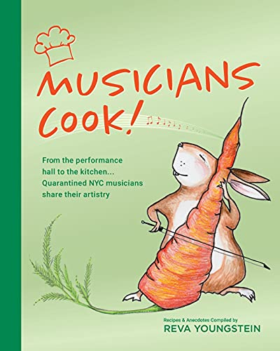 Compare Textbook Prices for Musicians Cook!: From the performance hall to the kitchen, quarantined NYC musicians share their artistry  ISBN 9781662916007 by Youngstein, Reva