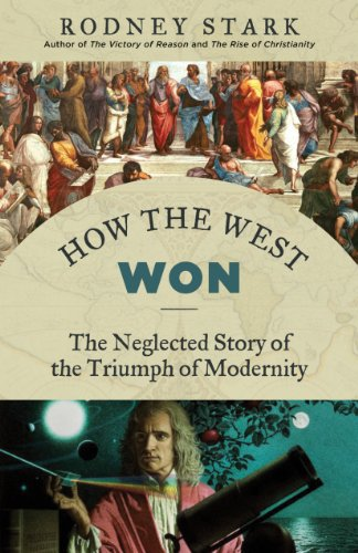How the West Won: The Neglected Story of the Triumph of Modernity link