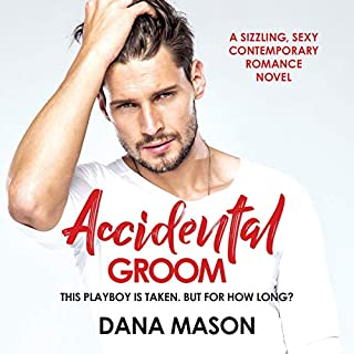 Accidental Groom     Accidental Love, Book 1              By:                                                                                                                                 Dana Mason                               Narrated by:                                                                                                                                 Kelsey Navarro                      Length: 8 hrs and 59 mins     Not rated yet     Overall 0.0