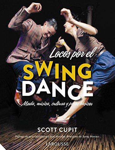 Locos por el Swing Dance (Larousse - Libros Ilustrados/ Prácticos - Ocio Y Naturaleza - Ocio)