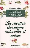 La Cuisine sans graisse - Les Recettes de cuisine naturelles et sans graisse