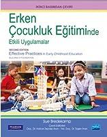 ERKEN COCUKLUK EĞITIMINDE ETKILI UYGULAMALAR / Effective Practices in Early Childhood Education