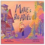 Marie's Big Adieu: A story about friendship and acceptance