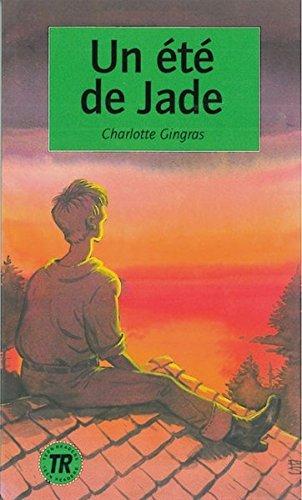 Un été de Jade: Französische Lektüre für das 3. Lernjahr. Buch (Teen Readers - Französische Lektüren) by Charlotte Gingras (2010-03-26)