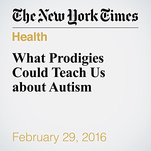 What Prodigies Could Teach Us about Autism audiobook cover art