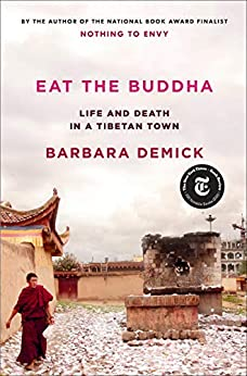 Eat the Buddha: Life and Death in a Tibetan Town by [Barbara Demick]