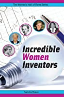 Incredible Women Inventors (Women's Hall of Fame)