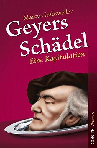 Geyers Schädel: Eine Kapitulation (Conte Roman)