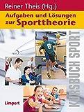Kursbuch Sport / Aufgaben und Lösungen zur Sporttheorie - Reiner Theis