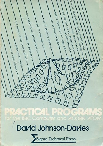 Practical Programs for The BBC Computer and Acorn Atom by David Johnson-Davies. Published by Sigma Techical Press.