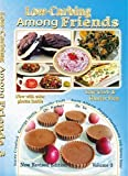 Low Carb-ing Among Friends BEST SELLER Cookbooks: Gluten-free, Low-carb, Atkins friendly, 100% Wheat-free, Sugar-Free, Recipes, Diet, Cookbook Vol-3 ... SELLING Author, Kent Alt (2015) Paperback
