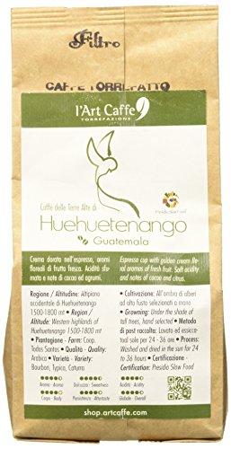 L'Art Caffè Caffè delle terre alte di Huehuetenango, MACINATO FILTRO, qualità Arabica, varietà Bourbon/Typica/Caturra, selezionato a mano