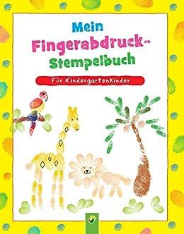 Mein Fingerabdruck Stempelbuch Fingerstempeln Für Kinder Ab 3 Jahren German Edition Kindle Edition By Holzapfel Birgit Elisabeth Children Kindle Ebooks Amazon Com