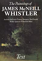 The Paintings of James McNeill Whistler (Studies in British Art)