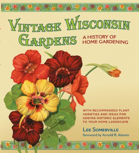 Vintage Wisconsin Gardens: A History of Home Gardening (English Edition)