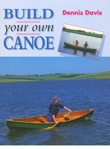 BUILD YOUR OWN CANOE (Manual of Techniques) (English Edition)