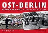 Ost-Berlin gestern und heute / East Berlin Yesterday and Today: Mit Texten von Jan Eik