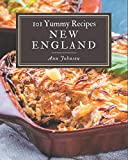 101 Yummy New England Recipes: The Best Yummy New England Cookbook that Delights Your Taste Buds