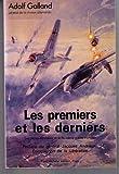 LES PREMIERS ET LES DERNIERS. LES PILOTES DE CHASSE DE LA DEUXIEME GUERRE MONDIALE. - 01/01/1986